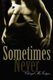 Sometimes Never: Volume 1