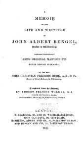 A Memoir of the Life and Writings of John Albert Bengel: Prelate of Wurtemberg
