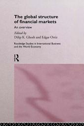 The Global Structure of Financial Markets: An Overview