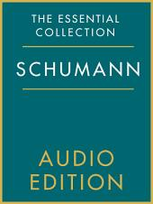 The Essential Collection: Schumann Gold