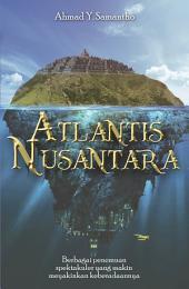 Atlantis Nusantara: Berbagai Penemuan Spektakuler yang Makin Meyakinkan Keberadaannya