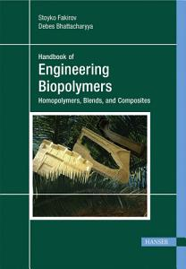 Engineering Biopolymers  Homopolymers  Blends  and Composites