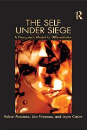 The Self Under Siege: A Therapeutic Model for Differentiation