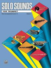 Solo Sounds for Trumpet, Volume 1, Levels 1-3: Piano Accompaniment