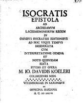 Isocratis Epistola Ad Archidamum Lacedaemoniorum Regem In Omnibus Isocrateis Editionibus Ad Hoc Usque Tempus Desiderata