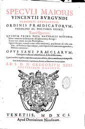 Speculi majoris Vincentii Burgundi praesulis Belvacensis,... tomi quatuor... Opus... nunc... emendatum, in lucem prodit...