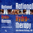 Rational Hydrotherapy: A Manual of the Physiological and Therapeutic Effects of Hydriatic Procedures, and the Technique of their Application in the Treatment of Disease