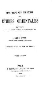 Vingt-sept ans d'histoire des études orientales: rapports faits à la Société asiatique de Paris de 1840 à 1867, Volume2