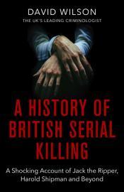 A History Of British Serial Killing PDF
