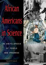 African Americans in Science: An Encyclopedia of People and Progress [2 volumes]