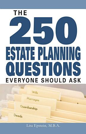 The 250 Estate Planning Questions Everyone Should Ask PDF