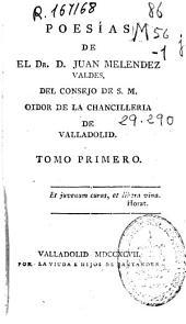 Poesías de ... Juan Meléndez Valdes ...: tomo primero