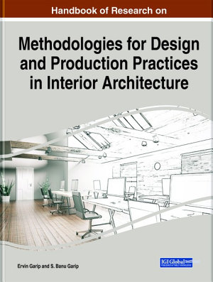Handbook of Research on Methodologies for Design and Production Practices in Interior Architecture PDF