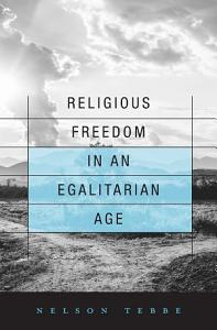 Religious Freedom in an Egalitarian Age Book