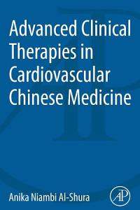 Advanced Clinical Therapies in Cardiovascular Chinese Medicine