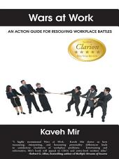 Wars at Work: An action guide for resolving workplace battles