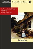 Incidents in the Life of a Slave Girl  EasyRead Comfort Edition  PDF