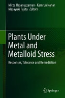 Plants Under Metal and Metalloid Stress