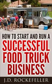 How to Start a Successful Food Truck Business