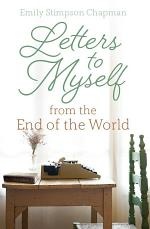 Letters to Myself from the End of the World