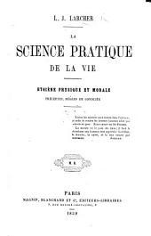 La science pratique de la vie, hygiène physique et morale, préceptes, règles de conduite