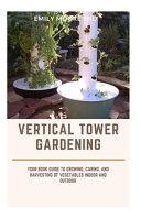 Vertical Tower Gardening