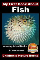 My First Book about Fish - Amazing Animal Books - Children's Picture Books