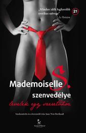 Mademoiselle S. szenvedélye: Levelek egy szeretőhöz