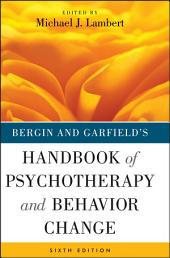 Bergin and Garfield's Handbook of Psychotherapy and Behavior Change: Edition 6