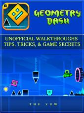 Geometry Dash Unofficial Walkthroughs Tips, Tricks, & Game Secrets