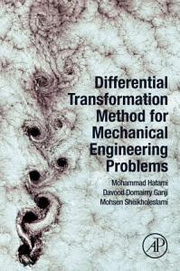 Differential Transformation Method for Mechanical Engineering Problems