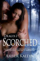 Scorched: Dragos, Book 2