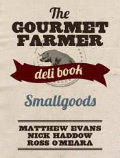 The Gourmet Farmer Deli Book  Smallgoods PDF