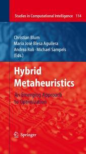 Hybrid Metaheuristics: An Emerging Approach to Optimization