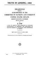 Truth in Lending  1962  Hearings Before a Subcommittee of      87 2 on S 1740     May 8    18  1962 PDF
