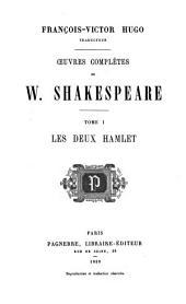 Oeuvres complètes de William Shakespeare: Les deux Hamlet