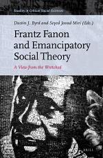 Frantz Fanon and Emancipatory Social Theory