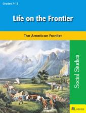 Life on the Frontier: The American Frontier