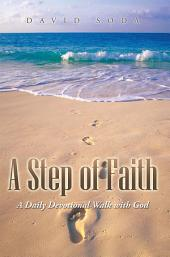 A Step of Faith: A Daily Devotional Walk with God