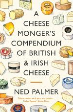 A Cheesemonger's Compendium of British & Irish Cheese
