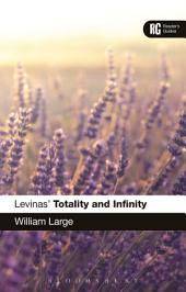 Levinas' 'Totality and Infinity': A Reader's Guide
