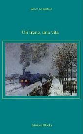 Un treno, una vita