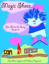 Magic Shoes - You Write the Story: Book 4