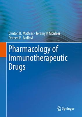 Pharmacology of Immunotherapeutic Drugs