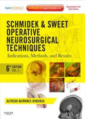 Schmidek and Sweet: Operative Neurosurgical Techniques: Indications, Methods and Results (Expert Consult - Online and Print), Edition 6