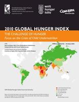 2010 Global Hunger Index  The challenge of hunger  Focus on the crisis of child undernutrition PDF