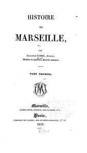 Histoire de Marseille: Volume1