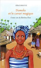 Domolo et le canari magique: Contes san du Burkina Faso