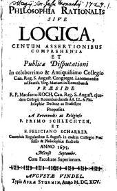 Philosophia rationalis sive logica, centum assertionibus comprehensa
