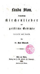Lauda Sion: Altchristliche Kirchenlieder und Geistliche Gedichte lateinisch und deutsch